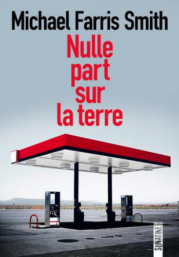 nulle part sur terre, michael farris smith, editions sonatine