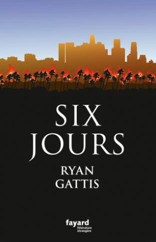 émeutes,los angeles,six jours,ryan lattis,fayard