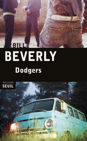 Editions Seuil, Bill Beverly, Dodgers, richard price, clockers