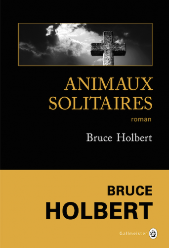 bruce holbert,animaux sauvages,gallmeister,russel straw,clint eastwood