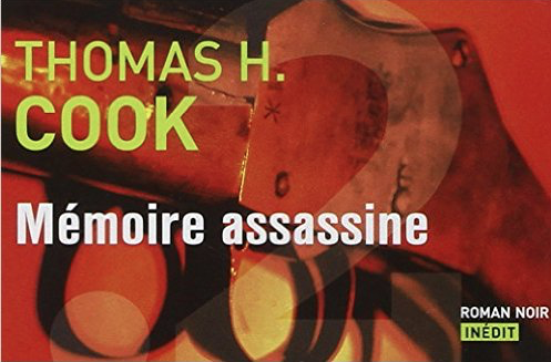 thomas h cook,memoire assassine,faits divers