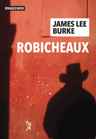 rivages thriller,james lee burke,robicheaux