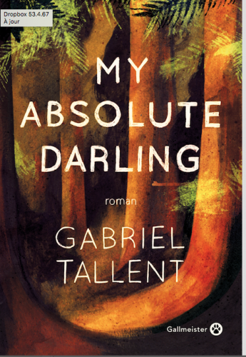 gabriel tallent, my absolute darling, éditions gallmeister