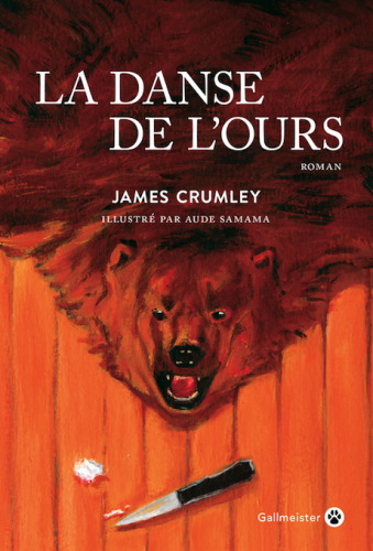 james crumley,la danse de l'ours,éditions gallmeister