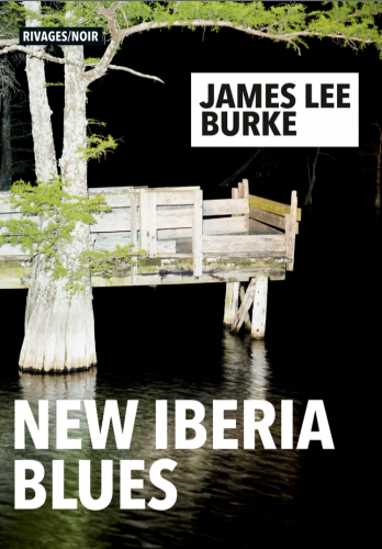 James Lee Burke, New Iberia blues, éditions rivages