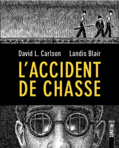 l'accident de chasse, editions sonatine, David L. Carlson, Landis Blair